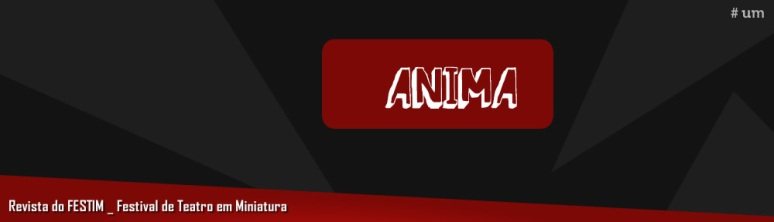 revista_anima_festim_festival de teatro em miniatura_grupo girino