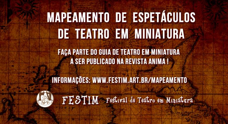 Mapeamento de Espetaculos de Teatro em Miniatura _ FESTIM _ Revista Anima _ Grupo Girno _ 2014