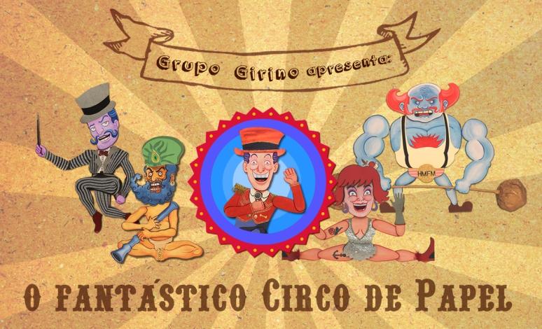 O Fantástico Circo de Papel _ Grupo Girino Teatro de Animação _ 02