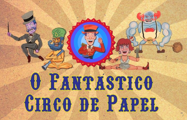 O Fantástico Circo de Papel _ Grupo Girino Teatro de Bonecos e Animação2