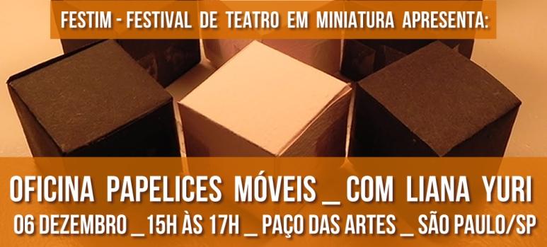 FESTIM _ Festival de Teateo em Miniatura _ Oficina Papelices Moveis _ Liana Yuri _