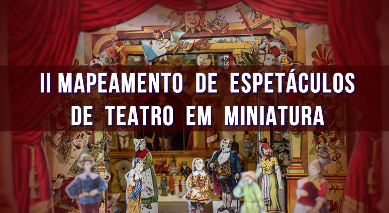 Mapeamento do Teatro em Miniatura _ FESTIM 2016 _ Festival de Teatro em Miniatura _ b