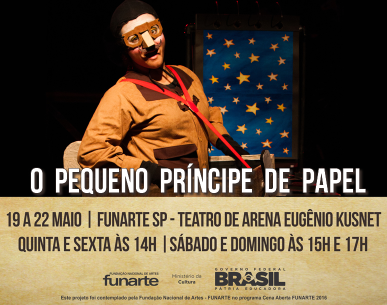 O PEQUENO PRINCIPE DE PAPEL _ GRUPO GIRINO _ FUNARTE SP TEATRO DE ARENA EUGENIO KUSNET