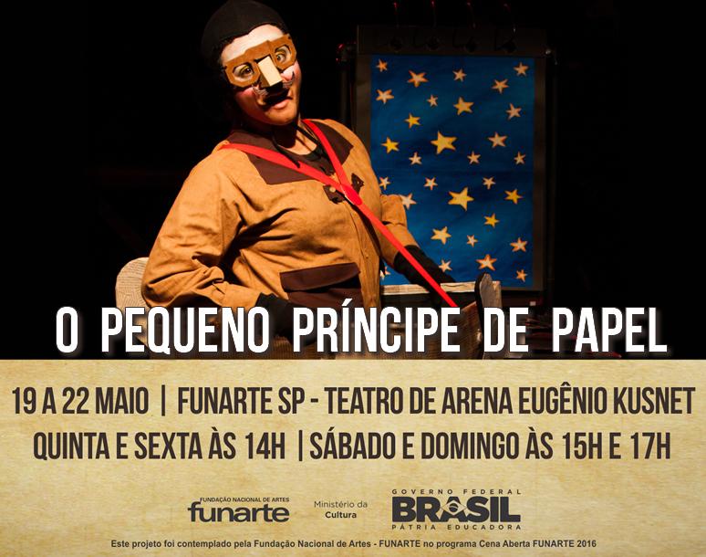 O PEQUENO PRINCIPE DE PAPEL _ GRUPO GIRINO _ FUNARTE SP TEATRO DE ARENA EUGENIO KUSNET