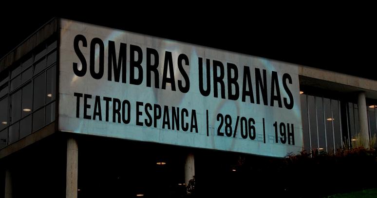 SOMBRAS URBANAS _ GRUPO GIRINO _ TEATRO ESPANCA