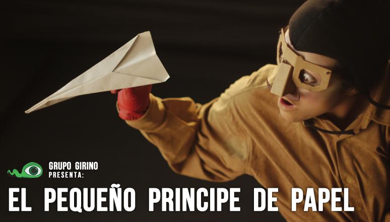 EL PEQUEÑO PRINCIPE DE PAPEL _ PRINCIPITO _ GRUPO GIRINO