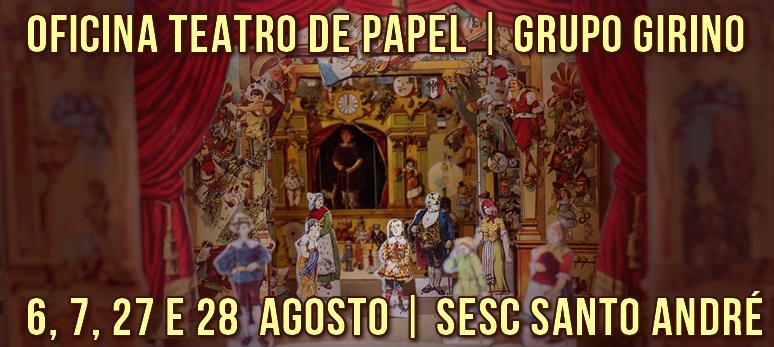 Oficina Teatro de Papel _ Grupo Girino _ Teatro em Miniatura SESC Santo Andre