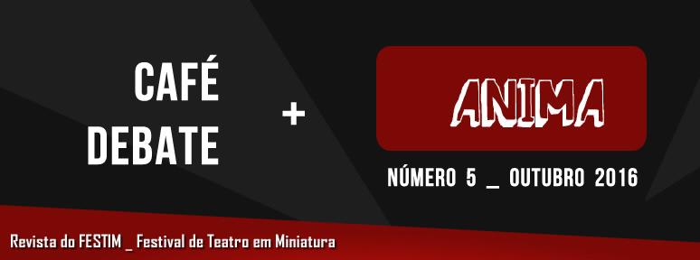 cafe-debate-revista-anima-_-festim-_-festival-de-teatro-em-miniatura-_