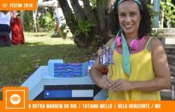 FESTIM 2018 _ A OUTRA MARGEM DO RIO _ TATIANA MELLO